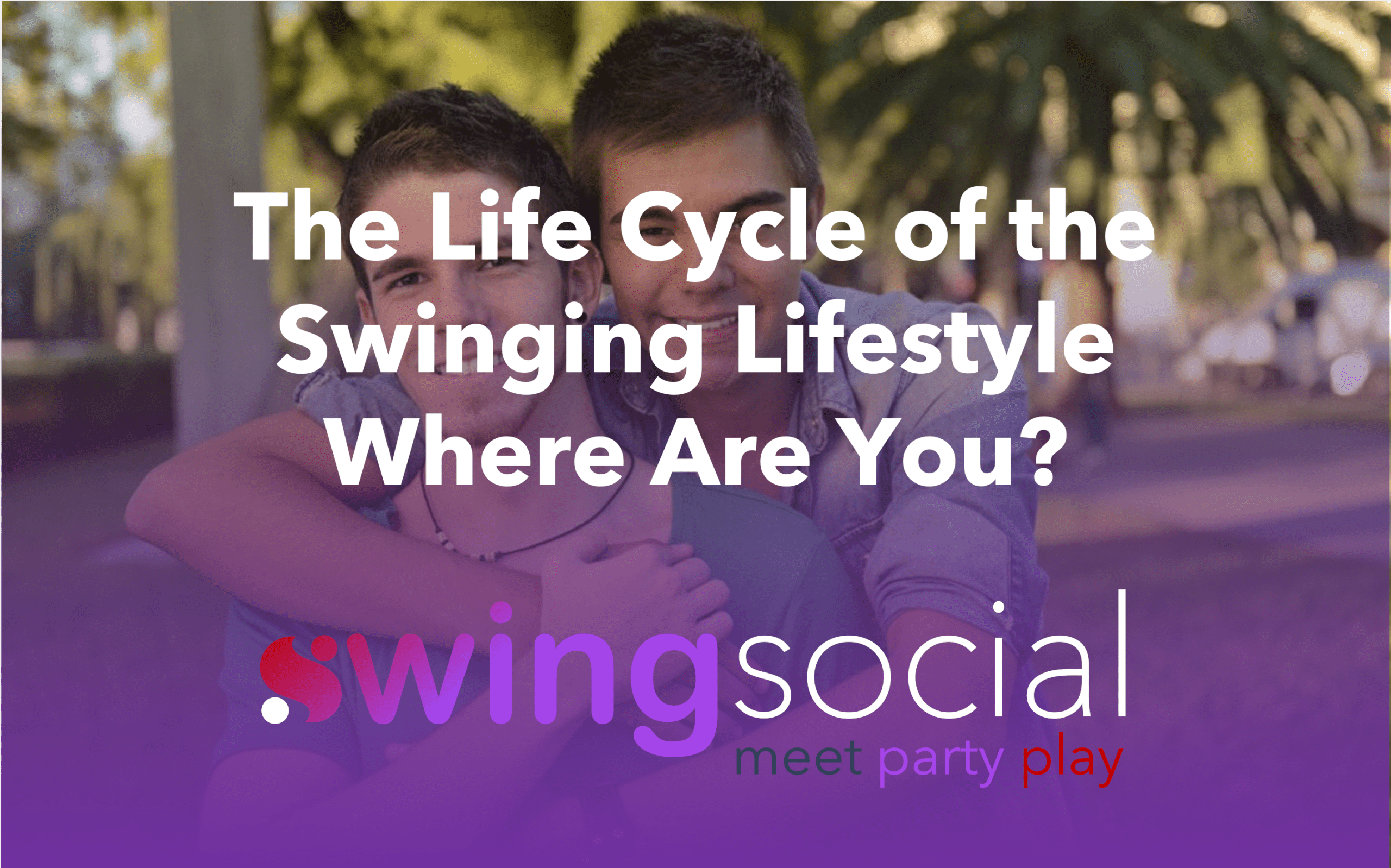 The Life Cycle of the Swinging Lifestyle. Where are you?